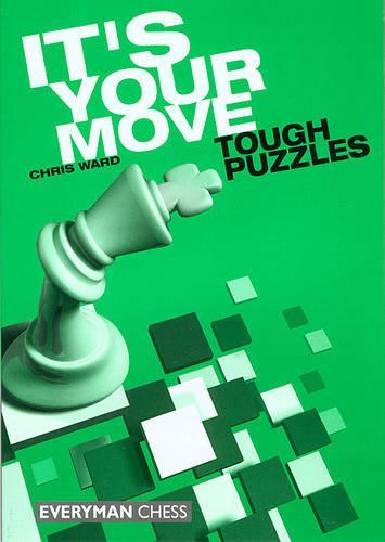 It's Your Move: Tough Puzzles: Tough Puzzles (Paperback)