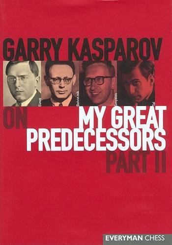 Gary Kasparov on My Great Predecessors: Pt. 2 (Hardback)