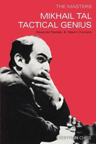 Mikhail Tal: Tactical Genius (Paperback)