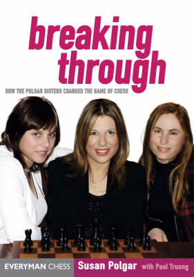 Breaking Through: How the Polgar Sisters Changed the Game of Chess (Hardback)