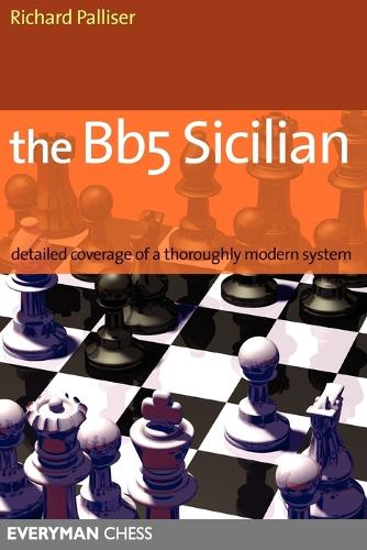 The Bb5 Sicilian: Detailed Coverage of a Thoroughly Modern System (Paperback)