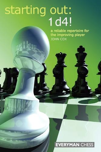 Starting Out: 1d4: A Reliable Repertoire For The Opening Player (Paperback)