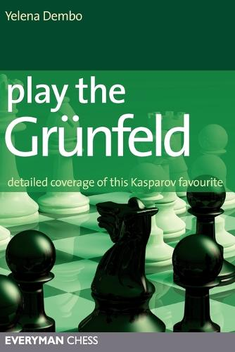 Play the Grunfeld: Detailed Coverage of This Kasparov Favourite (Paperback)