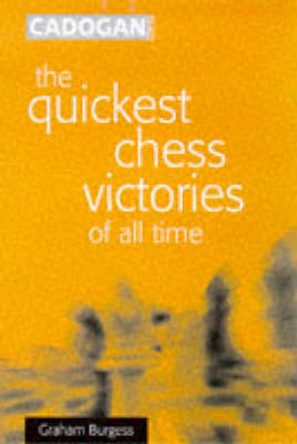 The Quickest Chess Victories of All Time (Paperback)