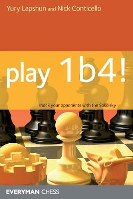 Play 1 b4!: Shock Your Opponents with the Sokolsky (Paperback)