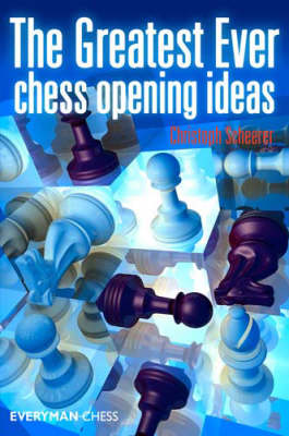 The Greatest Ever Chess Opening Ideas (Paperback)