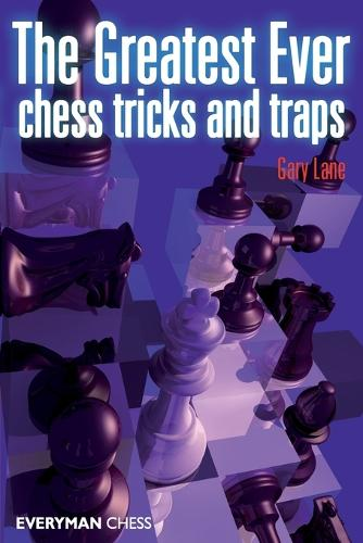 Greatest Ever Chess Tricks and Traps (Paperback)