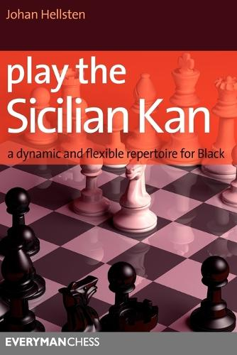 Play the Sicilian Kan: A Dynamic and Flexible Repertoire for Black (Paperback)
