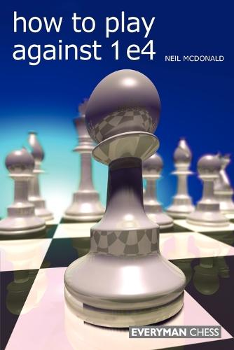 How to Play Against 1 e4 (Paperback)