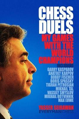 Chess Duels: My Games with the World Champions (Hardback)