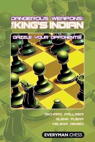 The King's Indian: Dazzle Your Opponents! - Dangerous Weapons Series (Paperback)