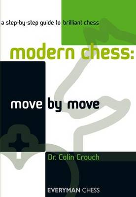 Modern Chess: Move by Move: A Step-by-step Guide to Brilliant Chess (Paperback)