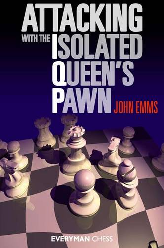 Attacking with the Isolated Queen's Pawn (Paperback)