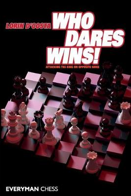Who Dares Wins!: Attacking the King on Opposite Sides (Paperback)