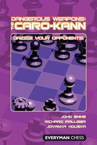 Dangerous Weapons: The Caro-Kann: Dazzle Your Opponents! (Paperback)