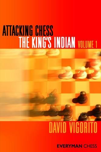 Attacking Chess: The King's Indian: v. 1 (Paperback)