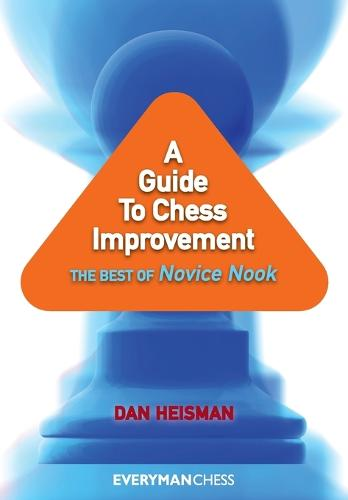 A Guide to Chess Improvement: The Best of Novice Nook (Paperback)