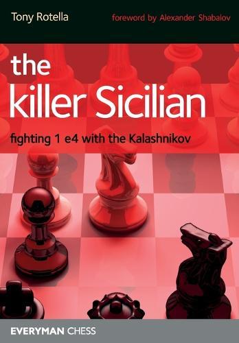 The Killer Sicilian: Fighting 1 e4 with the Kalashnikov (Paperback)