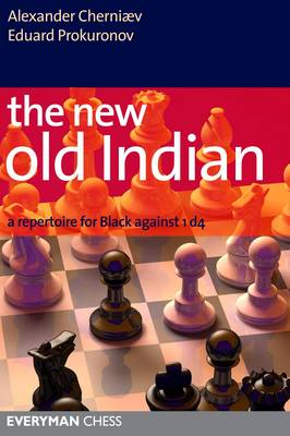The New Old Indian: A Repertoire for Black Against 1 D4 (Paperback)