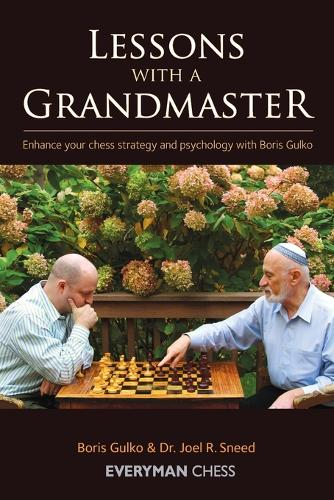 Lessons with a Grandmaster: Enhance Your Chess Strategy And Psychology With Boris Gulko (Paperback)