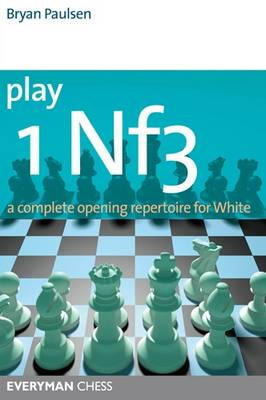 Play 1 Nf3: A Complete Opening Repertoire for White (Paperback)