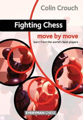 Fighting Chess: Move by Move (Paperback)