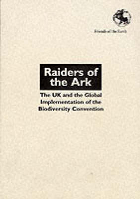 The Raiders of the Ark: UK and the Implementation of the Biodiversity Convention Globally (Paperback)