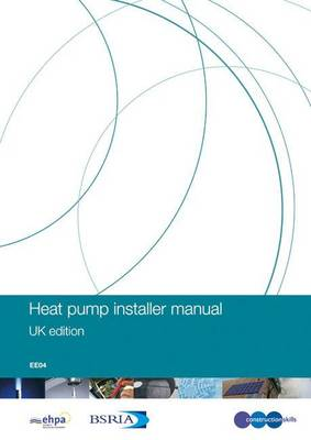 Heat Pump Installer Manual: EE04 (Hardback)