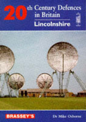 LINCOLNSHIRE 20TH CENTURY DEFENCE (Hardback)