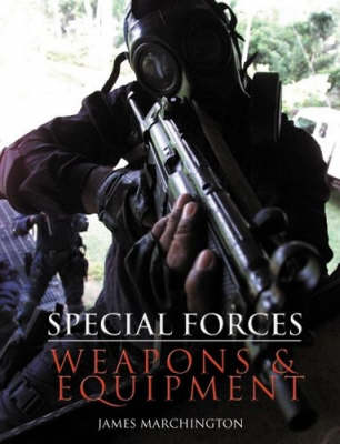 Special Forces: Weapons and Equipment (Hardback)