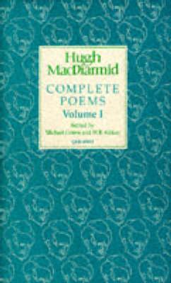 Complete Poems: v. 1 - MacDiarmid 2000 S. (Hardback)
