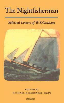 The Nightfisherman: Selected Letters of W.S. Graham (Paperback)