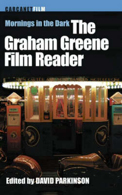 Mornings in the Dark: The Graham Greene Film Reader (Paperback)