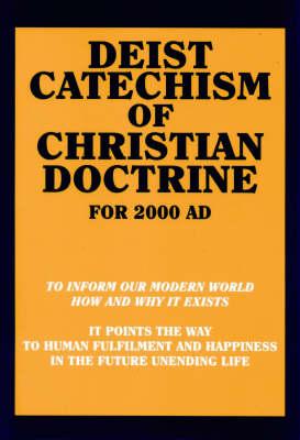 Deist Catechism of Christian Doctrine (Paperback)