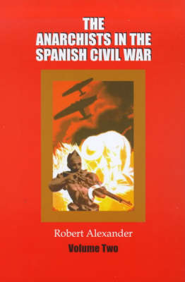 Anarchists in the Spanish Civil War: v. 2 (Paperback)