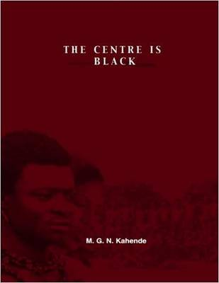 The Centre is Black (Paperback)