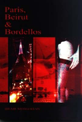 Paris, Beirut and Bordellos (Paperback)