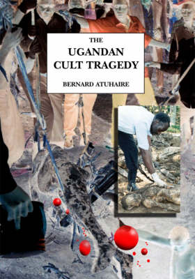 The Uganda Cult Tragedy: A Private Investigation (Paperback)