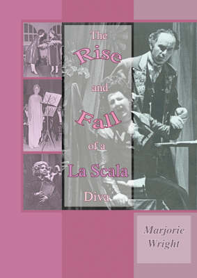 The Rise and Fall of a La Scala Diva (Paperback)