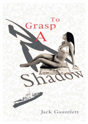 To Grasp a Shadow (Paperback)