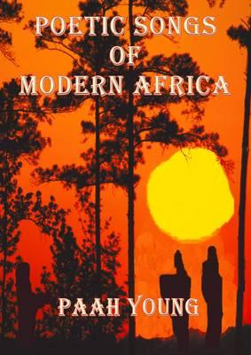 Poetic Songs of Modern Africa (Paperback)