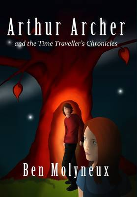 Arthur Archer and the Time Traveller's Chronicles (Paperback)
