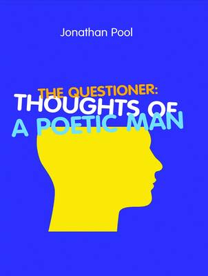 The Questioner: Thoughts of a Poetic Man (Paperback)
