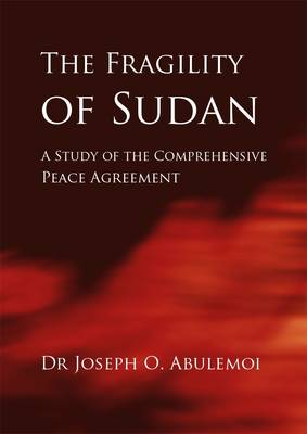 The Fragility of Sudan (Paperback)