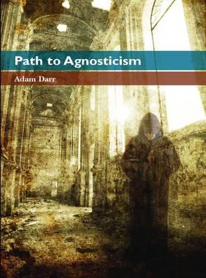 Path to Agnosticism (Paperback)