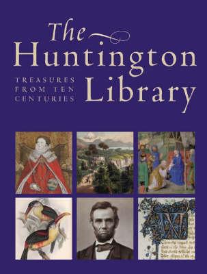 The Huntington Library: Treasures from Ten Centuries (Hardback)