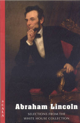 Abraham Lincoln: Selections from the White House Collection (Paperback)
