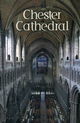 Chester Cathedral: Souvenir Guide (Paperback)