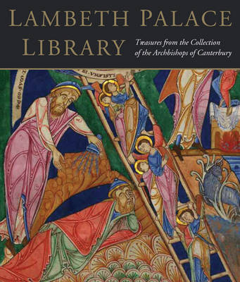Lambeth Palace Library: Treasures from the Collections of the Archbishops of Canterbury (Hardback)