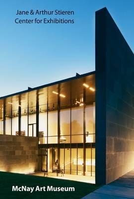 Jane & Arthur Stieren Center for Exhibitions: Mcnay Art Museum (Paperback)